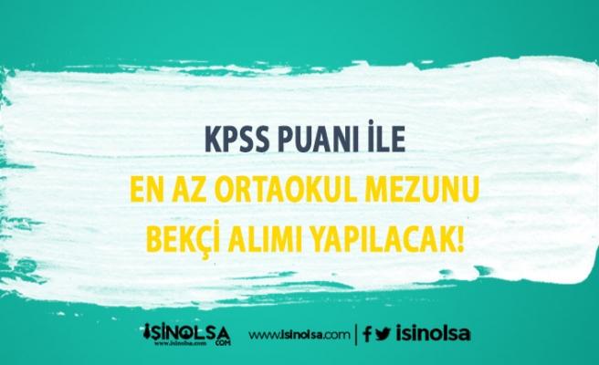 KPSS İle Kadın-Erkek Bekçi Alımı İlanı Yayımlandı! Şartlar Ne?