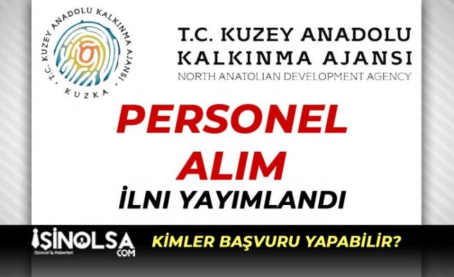 Kuzey Anadolu Kalkınma Ajansı ( KUZKA ) KPSS İle Personel Alım İlanı Yayımladı