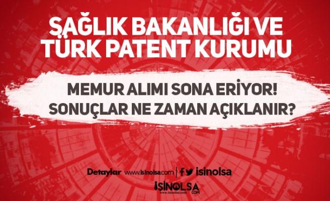 Sağlık Bakanlığı TİCK ve Türk Patent Memur Alımında Son Gün! Sonuçlar Ne Zaman?