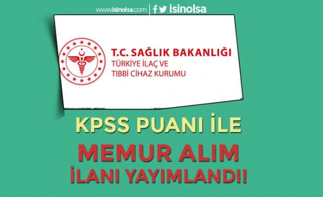 Sağlık Bakanlığı TİTCK KPSS İle Memur Alım İlanı Yayımlandı!