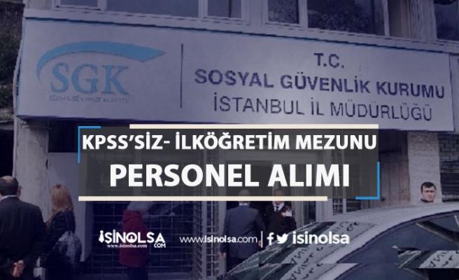 Sosyal Güvenlik İl Müdürlüğüne KPSS'siz Personel Alım İlanı Yayımlandı!
