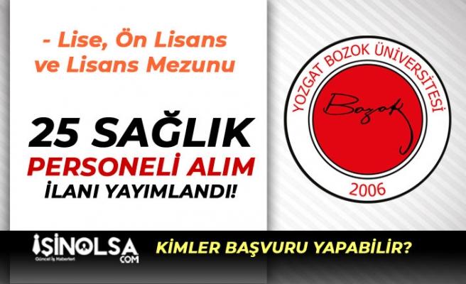 Yozgat Bozok Üniversitesi En Az Lise Mezunu 25 Sağlık Personeli Alım İlanı