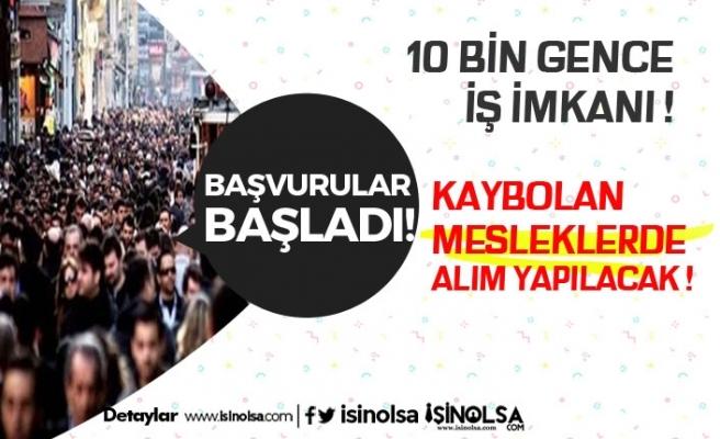 10 Bin Gence İstihdam Kapısı! Kaybolmaya Başlayan Mesleklerde Alım Olacak!