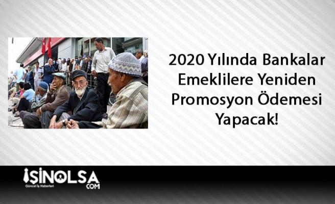 2020 Yılında Emekliye Tekrar Maaş Promosyonu Verilecek
