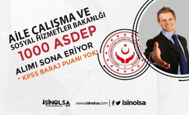AÇSHB 1000 ASDEP Personeli Alımı Başvurularında Son Gün!