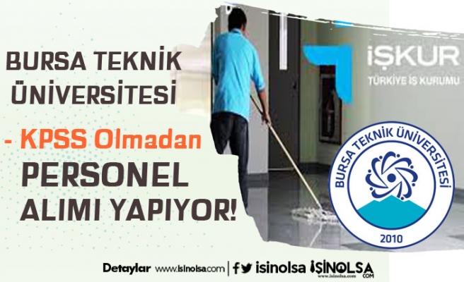 Bursa Teknik Üniversitesi İlköğretim Mezunu Kadın Erkek Personel Alıyor