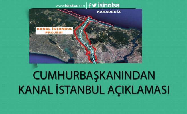Cumhurbaşkanı Kanal İstanbul'un Kesinlikle Yapılacağını Vurguladı
