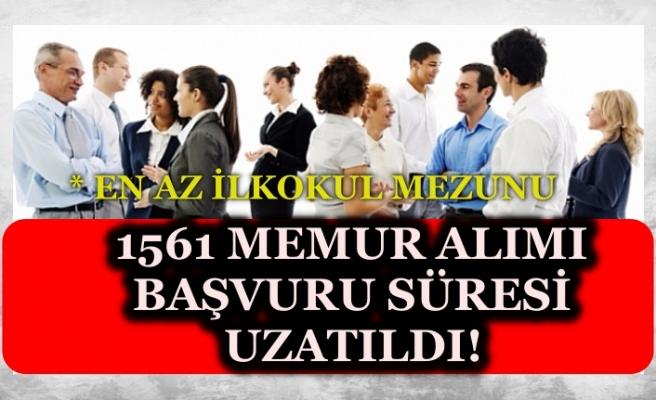 En Az İlkokul Mezunu 1561 Memur Alımı Başvuru Süresi Uzatıldı! 2828 Sayılı Kanun Kapsamında