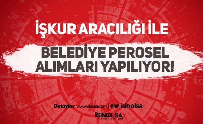 İŞKUR Üzerinden Farklı Belediyelere KPSS'siz Personel Alımı