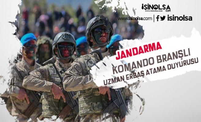 Jandarma Komando Branşlı Uzman Erbaş Atama Duyurusu Yaptı!