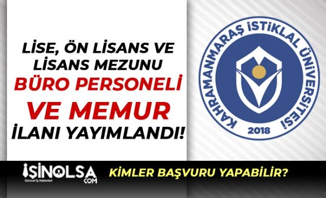 Kahramanmaraş İstiklal Üniversitesi Büro Personeli ve Memur Alınıyor!