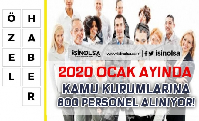 Kamu Kurumları Ocak 2020'de KPSS Şartlı ve Şartsız 800'e Yakın Personel Alacak!