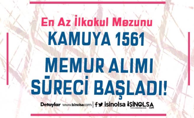 Kamuya En Az İlkokul Mezunu 1561 Memur Alımı Başladı! 2828 Sayılı Kanun