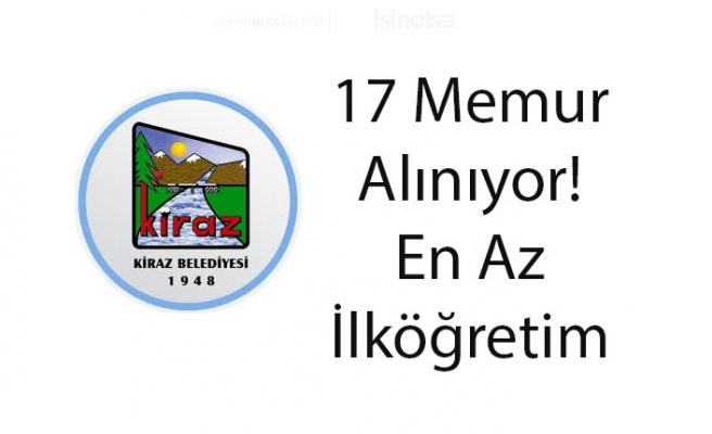 Kiraz Belediyesi 17 Memur Alıyor En Az İlköğretim Mezunu!