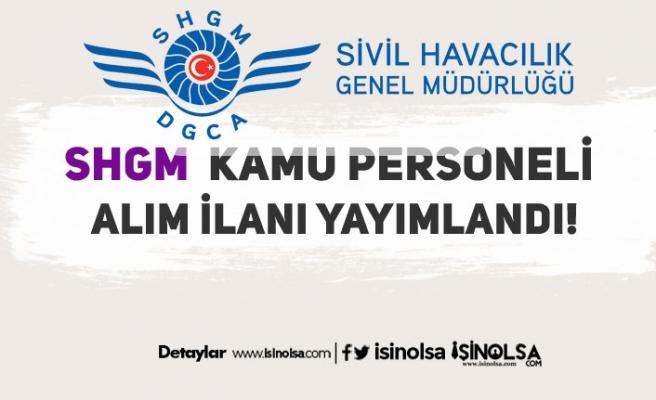 Sivil Havacılık ( SHGM ) KPSS'siz 9 Kamu Personeli Alımı İlanı