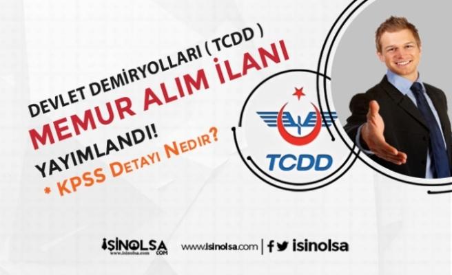 TCDD'den Yeni İlan geldi! KPSS Puanı İle Memur Alımı Yapılacak! Başvurular Başladı!