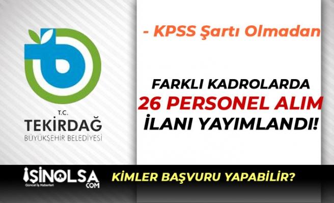 Tekirdağ Büyükşehir Belediyesi 26 Büro Memuru ve Personel Alıyor