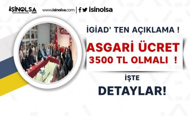 Türkiye İktisadi Girişim ve İş Ahlakı Derneği (İGİAD ) Asgari Ücreti İçin 3 bin 500 TL Dedi