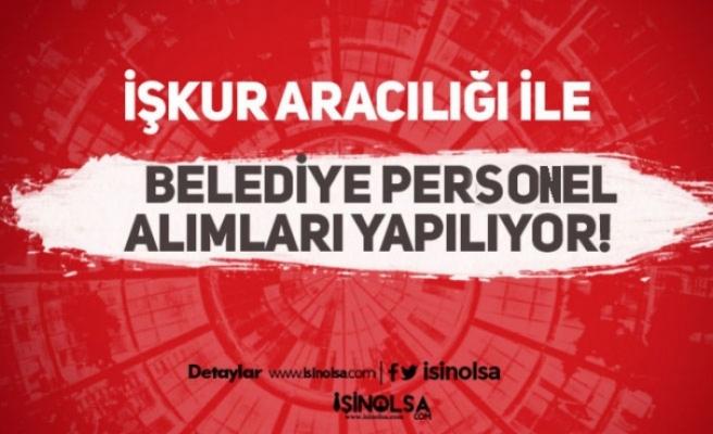 Türkiye Genelindeki Belediyelere 4 Bin Tl Maaş İle Yüzlerce Personel Alımı!
