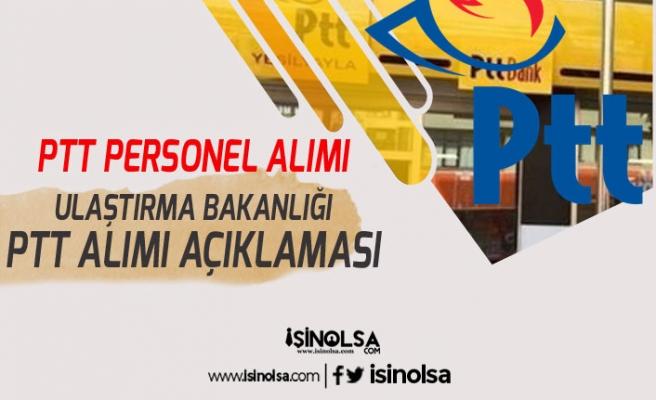 Ulaştırma Bakanlığından PTT Personel Alımı Açıklaması Geldi! Adaylara Üzücü Haber!