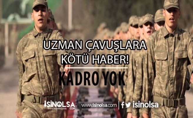 Uzman Çavuşlara Kadro Yok!