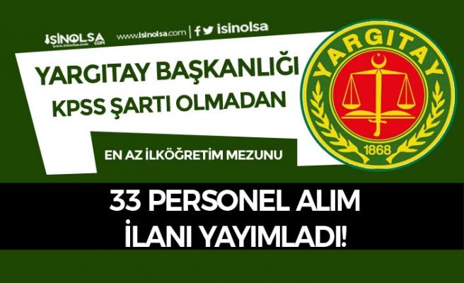 Yargıtay KPSS'siz 33 Güvenlik ve Temizlik Görevlisi Alıyor! Başvurular Başladı!