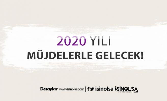 2020'nin İlk 6 Ayında Ekonomik Müjdeler Geliyor!
