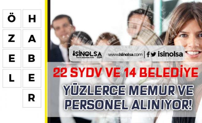 22 SYDV ve 14 Belediye Memur ve Personel Kadrolarına Alım İlanı Yayımladılar!