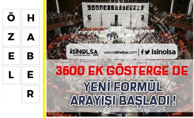3600 Ek Göstergede Yeni Formül Arayışları! Meclise Ne Zaman Gelecek?