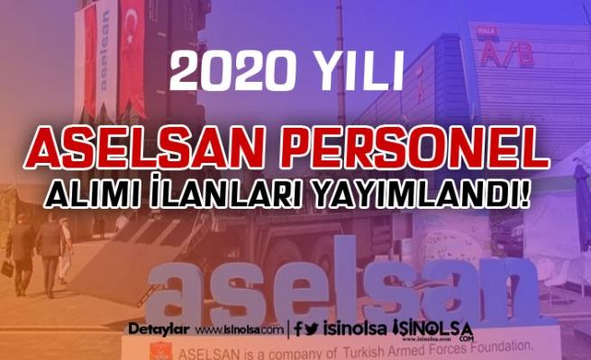ASELSAN 2020 Yılı Personel Alımı İlanları Yayımlandı! Pozisyonlar ve Şartlar?