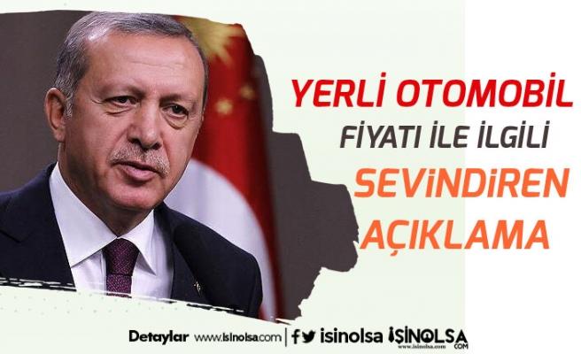 Başkan Erdoğan'dan Yerli Otomobilin Fiyatı İçin Sevindiren Açıklama!