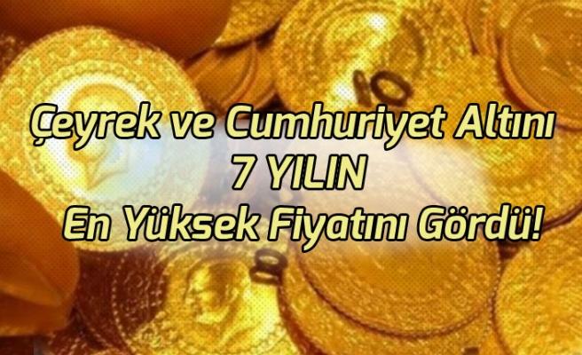 Çeyrek ve Cumhuriyet Altını Tarihinin En Yüksek Fiyatını Gördü!
