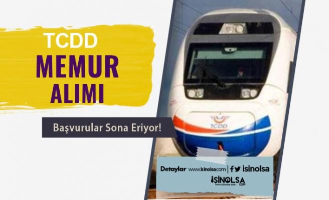 Devlet Demiryolları ( TCDD ) Memur Alımı Başvuruları Sona Eriyor!
