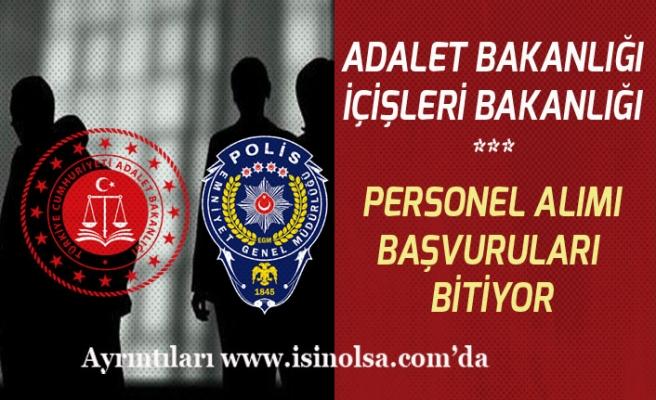 Emniyet Genel Müdürlüğü ve Adalet Bakanlığı Personel Alımı  Başvuruları Bugün Bitiyor!