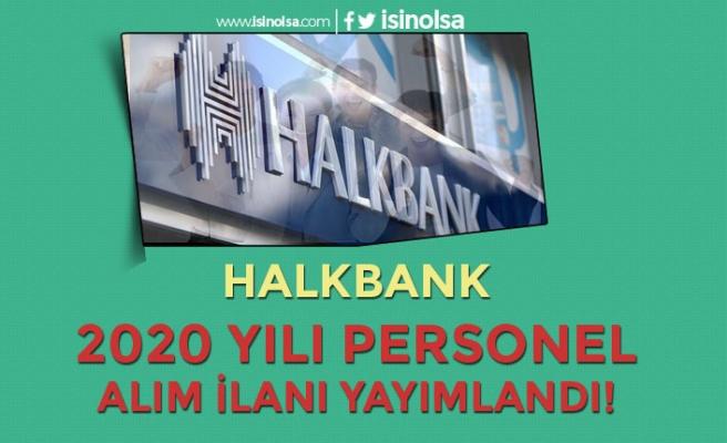 Halkbank 2020 Yılı Personel Alım İlanı Yayımladı! KPSS'siz BT Uzman Yardımcısı Alınıyor!