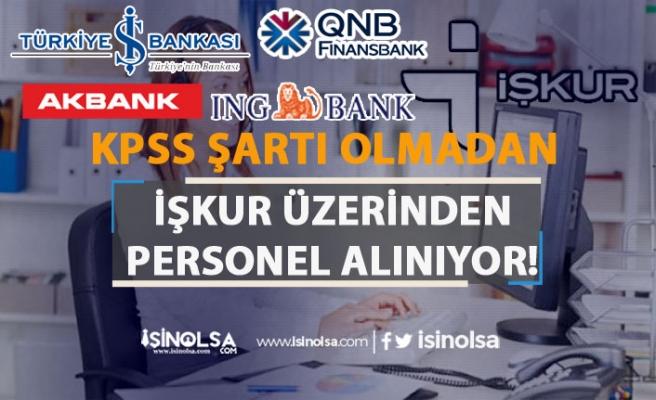 İş Bankası, İNG Bank, Finansbank ve Akbank İŞKUR Üzerinden Memur Personel Alıyor