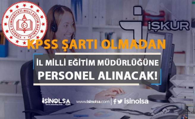 İŞKUR İle 2 İl Milli Eğitim Müdürlüğüne Memur Personel Alınıyor! En Az İlköğretim