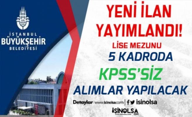 İstanbul Belediyesi Lise, Lisans KPSS'siz Yeni Personel Alım İlanları Açıkladı!