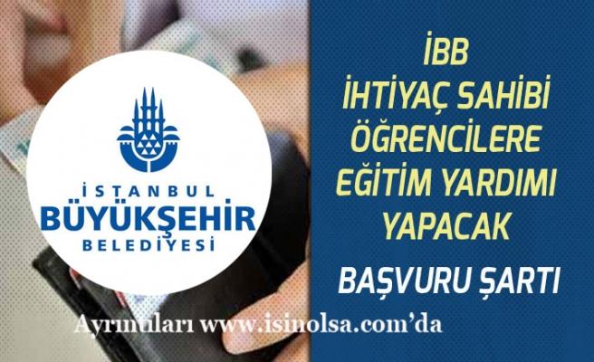 İstanbul Büyükşehir Belediyesi İhtiyaç Sahibi Öğrencilere Eğitim Yardımı!