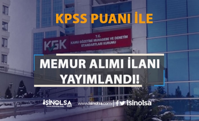 KGK ( Kamu Gözetimi Kurumu ) KPSS İle Memur Alım İlanı Yayımladı!