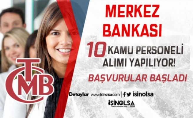 Merkez Bankasına 10 Kişilik Memur Alımı Başvuruları Başladı!