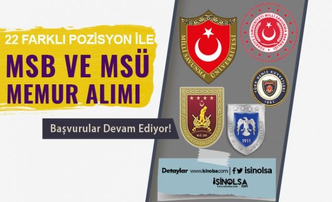 MSB Kuvvet Komutanlıkları ve MSÜ 22 Pozisyon İle Memur Alınıyor!