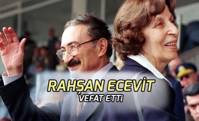 Rahşan Ecevit Hayatını Kaybetti! Bülent Ecevit'in Yanına Defnedilmek İstemişti