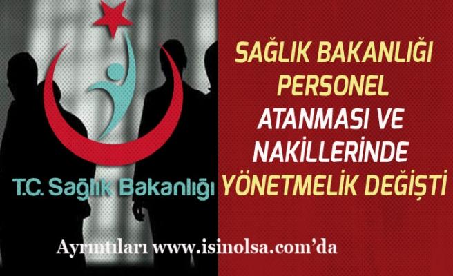 Sağlık Bakanlığı Personellerinin Atanma ve Nakillerinde Yönetmelik Değişikliği Yapıldı!