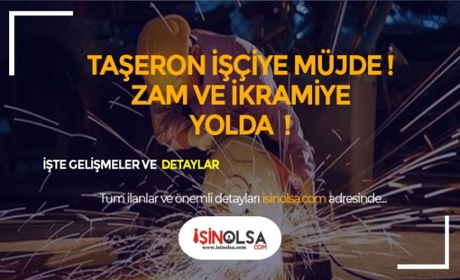 Taşeron İşçilerine Müjde! Kadroya Geçene de Geçemeyene de Yüzdelik, Zam ve İkramiye!