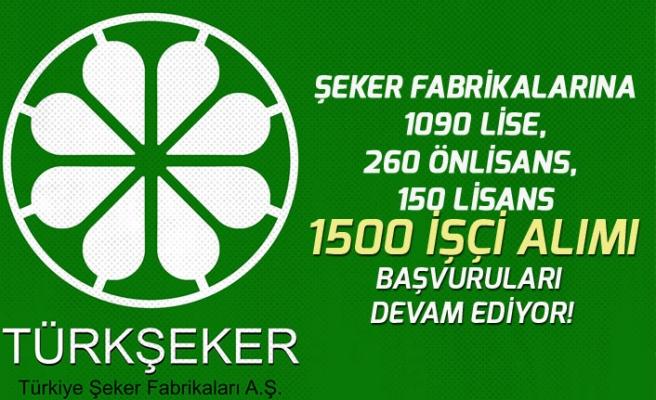 Türk Şeker Fabrikaları 1500 Memur Alımı Devam Ediyor