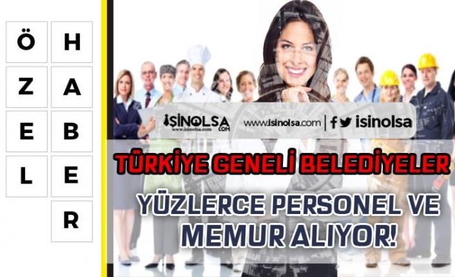 Türkiye Geneli Belediyeler Farklı Pozisyonlarda Yüzlerce Personel Alıyor! Şartlar nedir?