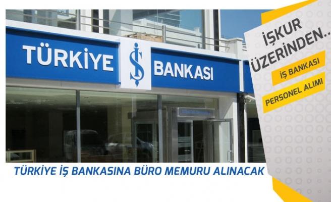 Türkiye İş Bankası İŞKUR'dan Büro Memuru Alım İlanı Açıkladı!
