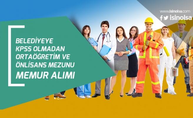 Üniversitesiye En Az Ortaöğretim Önlisans Mezunu KPSS'siz Memur Alınacak!
