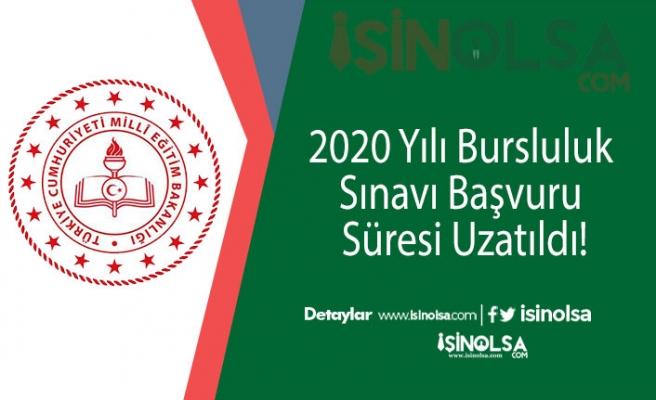 2020 Yılı Bursluluk Sınavı Başvuru Süresi Uzatıldı!
